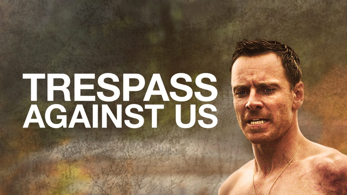 REVIEW: Trespass Against Us (2017)