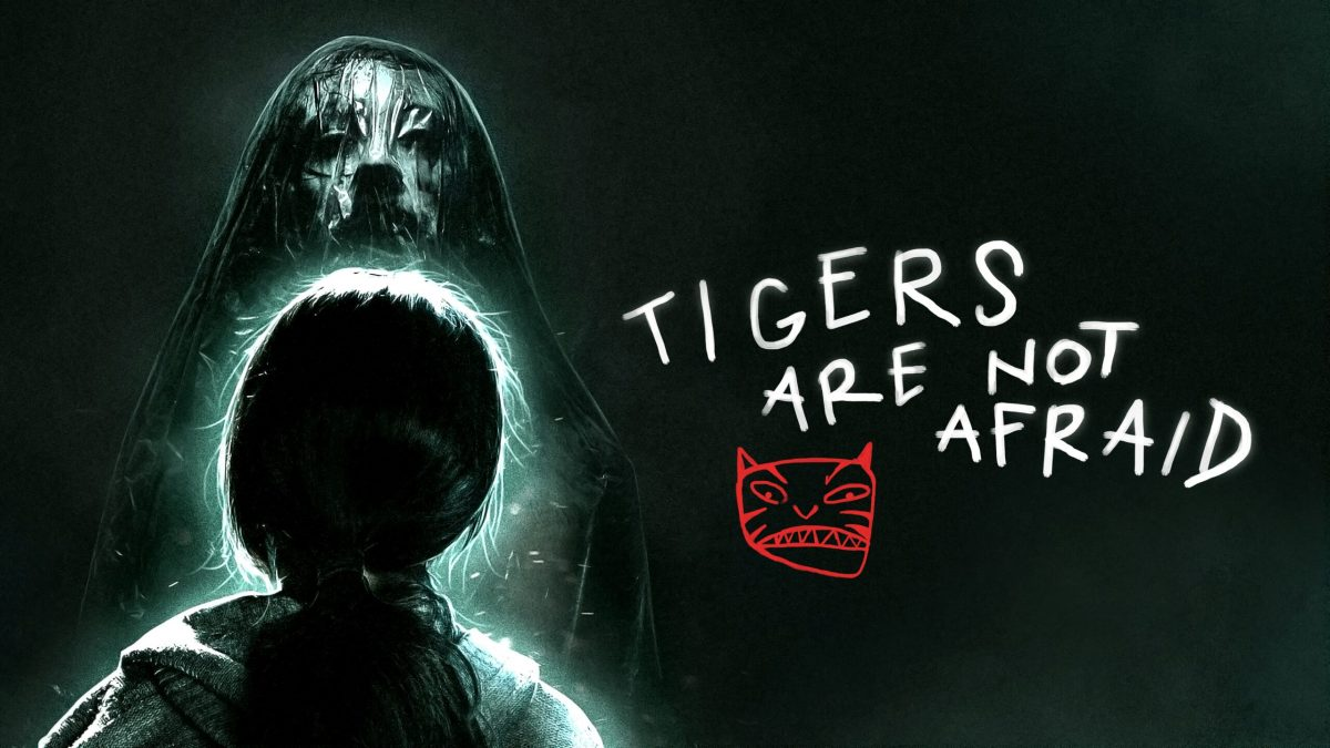 FINAL GIRLS: Tigers Are Not Afraid (2017)