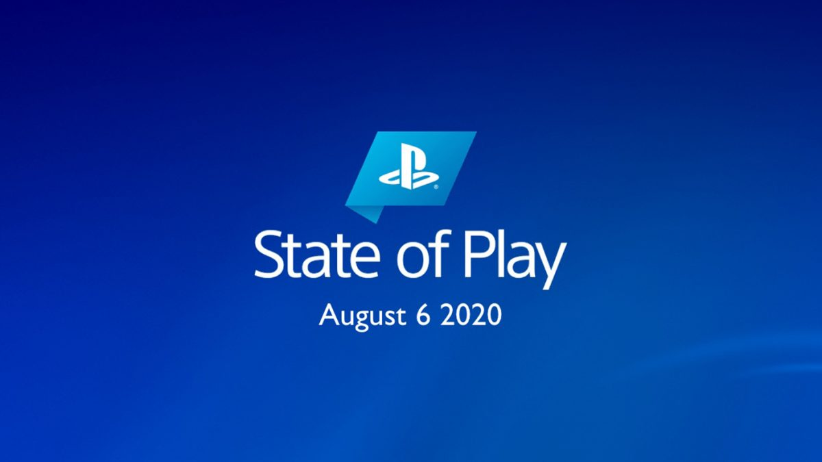 'State of Play' Recap – August 2020