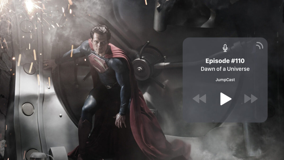 JumpCast: Episode 110 – The Future of The DCEU Part One: Dawn Of A Universe