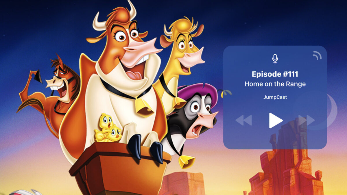 JumpCast: Episode 111 – Disney Classics: Home On The Range