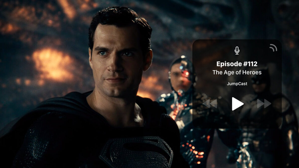 JumpCast: Episode 112 – The Future of The DCEU Part Two: Age of Heroes