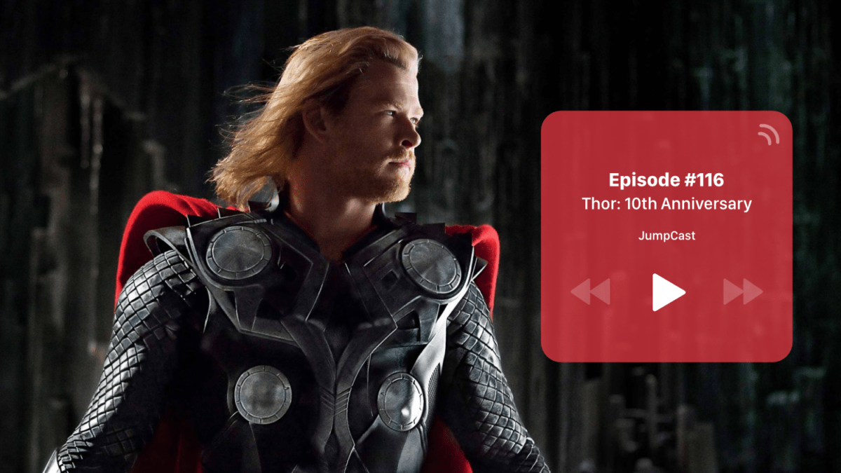 JumpCast: Episode 116 – Thor: 10th Anniversary